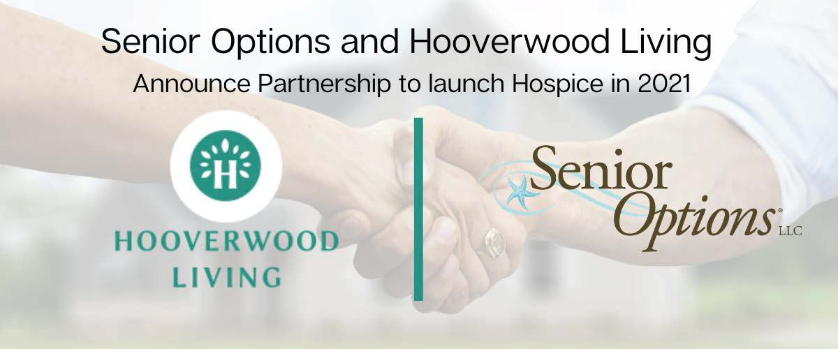 Senior Options and Hooverwood Living are Proud to Announce a Partnership to Launch Hospice Services in 2021